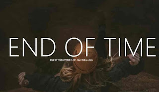 Alan walker , k-391  end of time lyrics