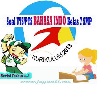Download Soal UTS SMP BAHASA INDONESIA  Kelas 7 Semester 2 ( Genap ) Revisi Terbaru