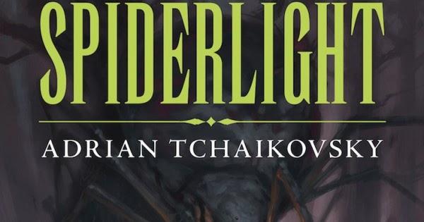 Spiderlight By Adrian Tchaikovsky (reviewed By D.c. Stewart)
