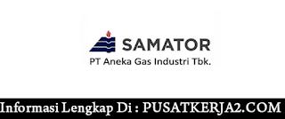 Loker Terbaru SMA SMK D3 S1 PT Aneka Gas Industri Mei 2020 Staf Distribusi