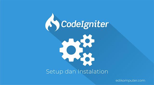 Tutorial membuat web dengan codeigniter Setup dan Instalation