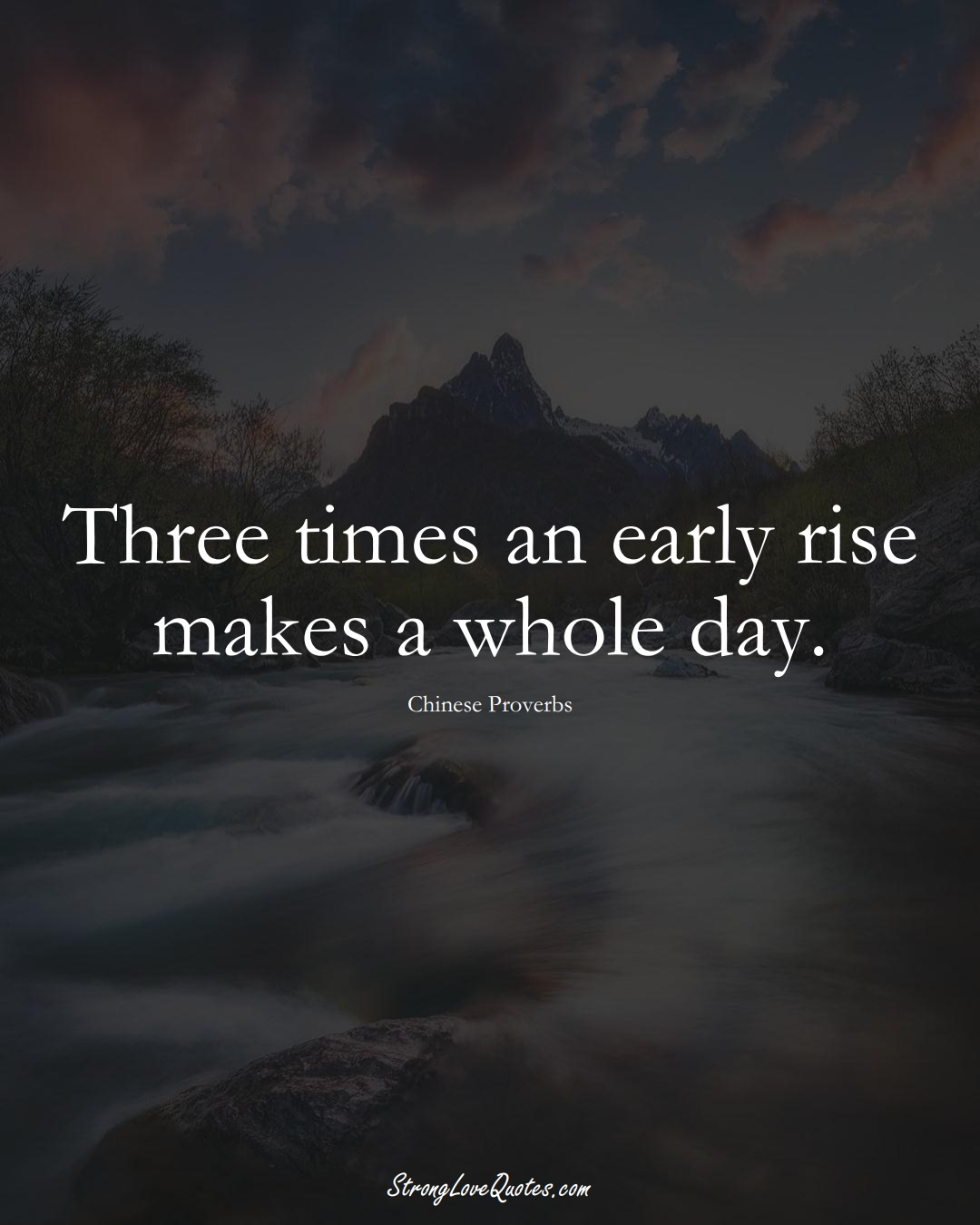 Three times an early rise makes a whole day. (Chinese Sayings);  #AsianSayings