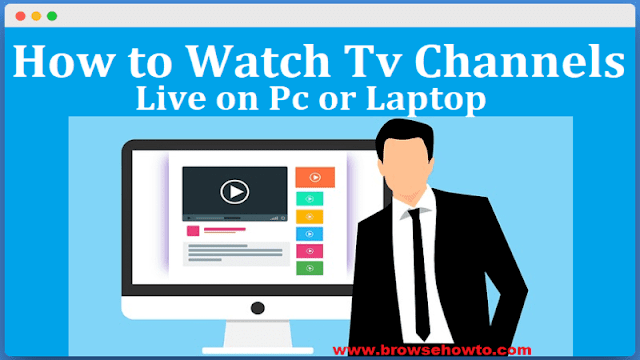 How to Watch Live Tv Channels Online? Free Streaming on PC
