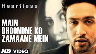 Download Main Dhoondne Ko Zamaane Mein - Heartless Full HD Video