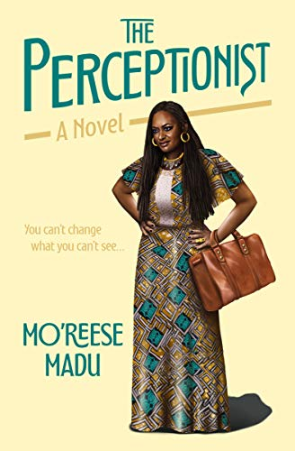 The Perceptionist: A Novel by Mo'Reese Madu