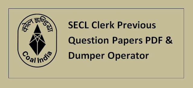 SECL Clerk Previous Question Papers PDF & Dumper Operator Paper