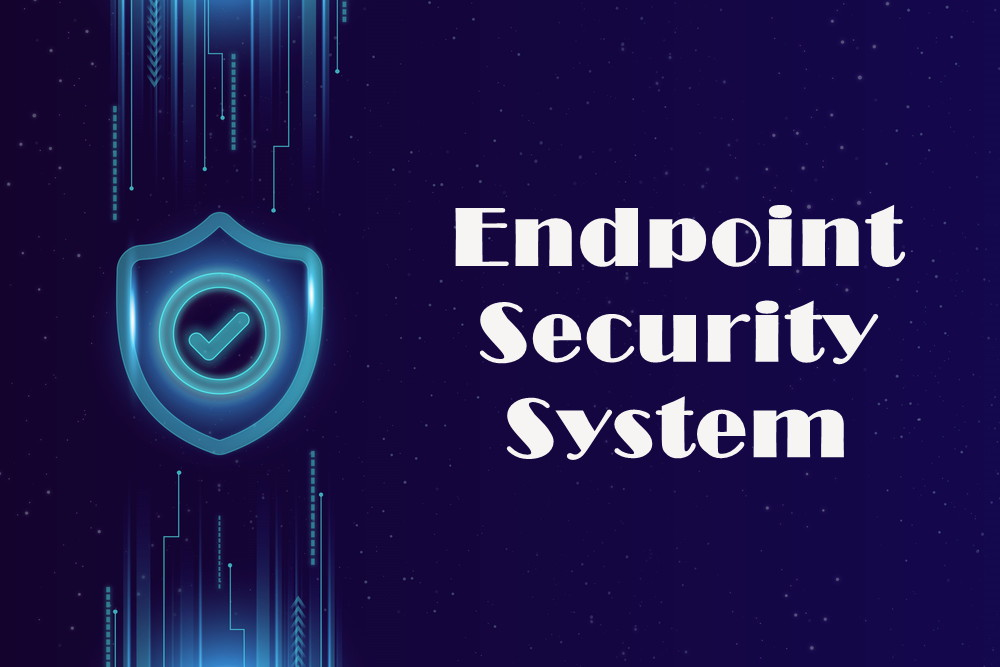 Endpoint Security System