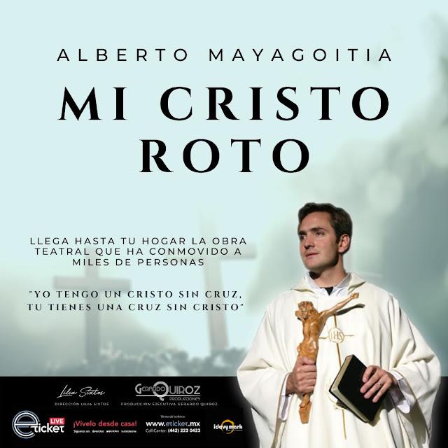 """después de 17 años de historia, """"Mi Cristo Roto"""" se presentará en manera de Streaming"""