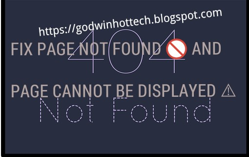 HOW TO SOLVE 404 NOT FOUND AND THIS PAGE CANNOT BE DISPLAYED