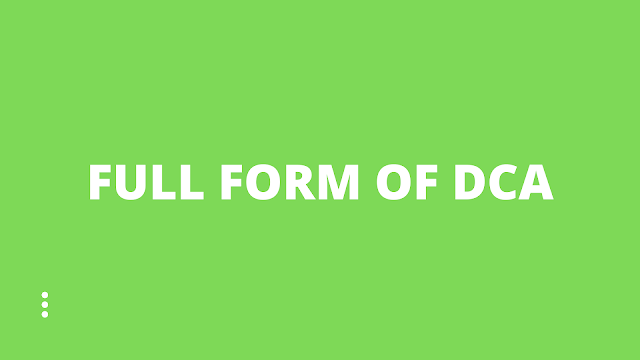 Full form of DCA | SALARY after DCA?