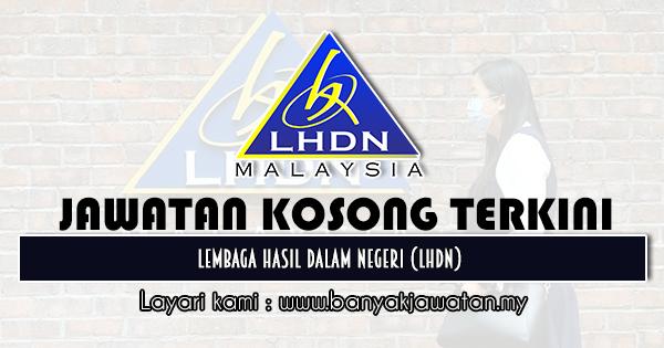 Jawatan Kosong 2020 di Lembaga Hasil Dalam Negeri (LHDN)
