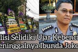 Polisi Selidiki Ujar Kebencian Meninggalnya Ibunda Jokowi
