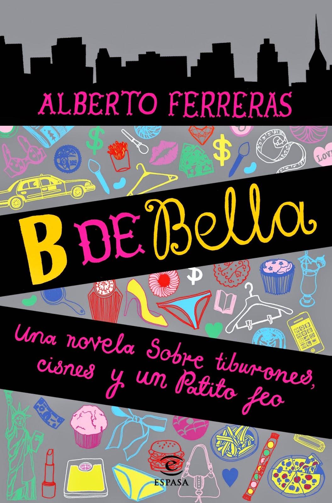 http://labibliotecadebella.blogspot.com.es/2015/03/b-de-bella-alberto-ferreras.html