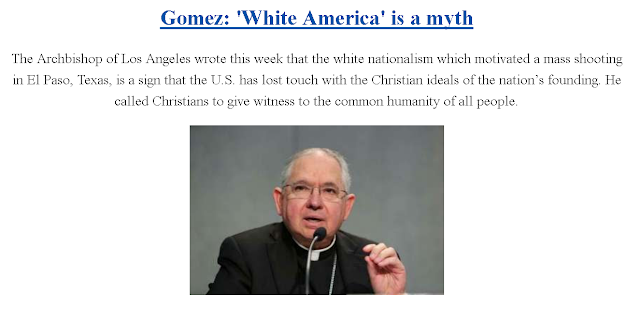 https://www.catholicnewsagency.com/news/gomez-white-america-is-a-myth-36271?utm_source=CNA&utm_medium=email&utm_campaign=daily_newsletter
