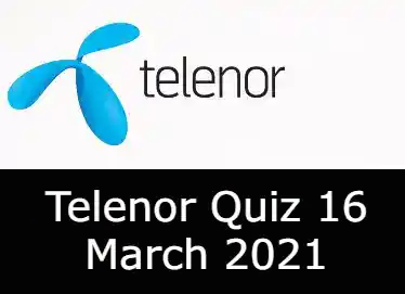 Telenor Answers 16 March 2021 | Telenor Quiz Today 16 March 2021