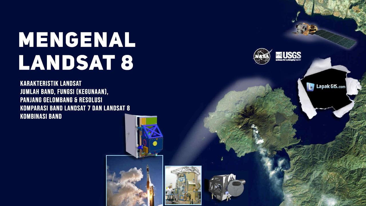 Mengenal Landsat 8 OLI-TIRS (Overview)