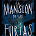 ¡Exclusiva!: Primer capítulo de La Mansión de Furias.