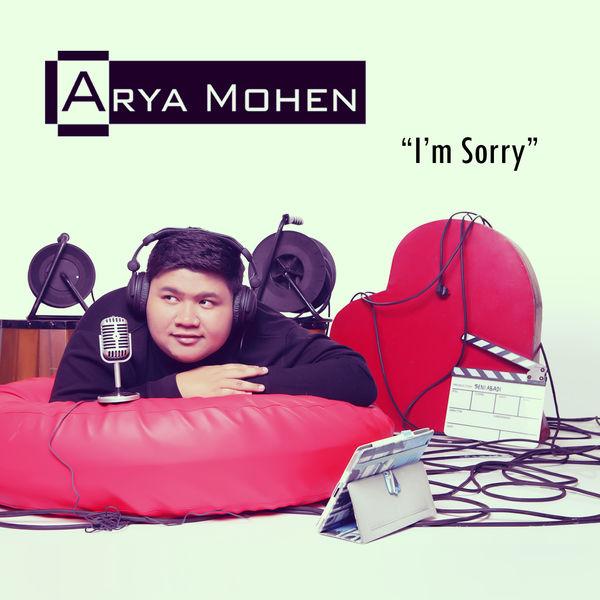 Arya Mohen - I'm Sorry