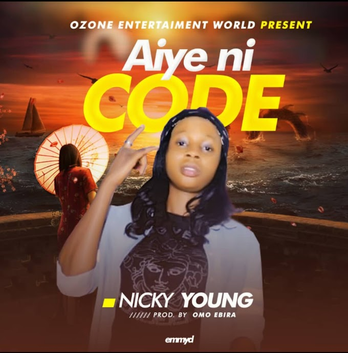 FAST DOWNLOAD: Nicky Young ~ Aiye Ni Code