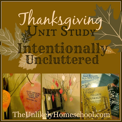Thanksgiving Unit Study Intentionally Uncluttered-The Unlikely Homeschool