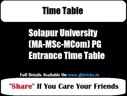 Solapur University (MA-MSc-MCom) PG Entrance Time Table 2019