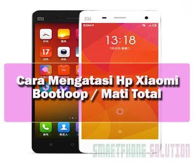 cara mengatasi hp android xiaomi bootloop