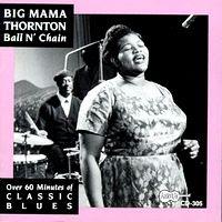 big mama thornton - ball n'chain
