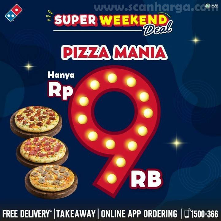 Promo DOMINO'S PIZZA Super Weekend Deal* Pizza Mania Cuma Rp 9 RB,-