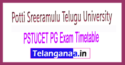 PSTU Potti Sreeramulu Telugu University PSTUCET PG Exam Timetable 2018 Download