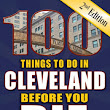 100 Things to Do in Cleveland Before You Die 2nd Edition by Deb Thompson and Tonya Prater