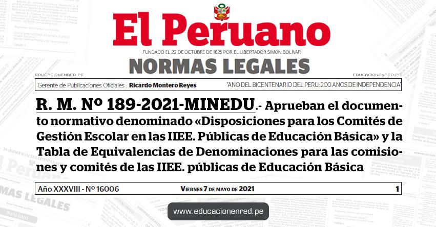 R. M. Nº 189-2021-MINEDU.- Aprueban el documento normativo denominado «Disposiciones para los Comités de Gestión Escolar en las IIEE. Públicas de Educación Básica» y la Tabla de Equivalencias de Denominaciones para las comisiones y comités de las IIEE. públicas de Educación Básica