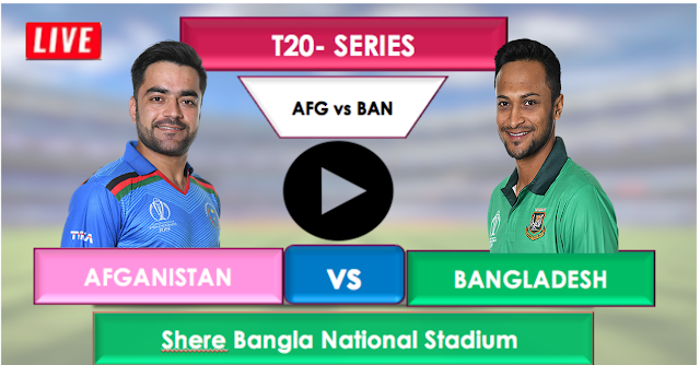 Afganistan vs Bangladesh T20 : Watch Live Cricket Streaming online