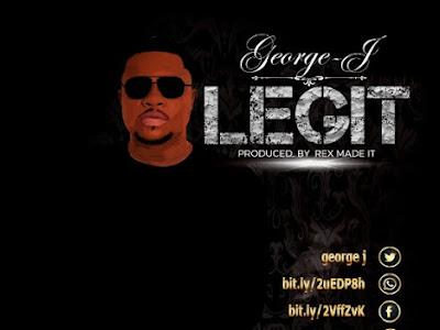 DOWNLOAD MP3: George J - Legit