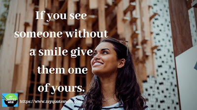 If your see someone without a smile | Quotes on Smile