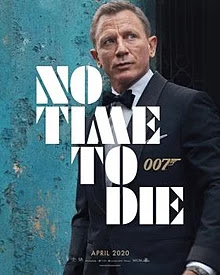 No Time To Die because James Bond 007 is back