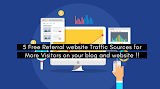 5 Free Referral website Traffic Sources for More Visitors on your blog and website !!