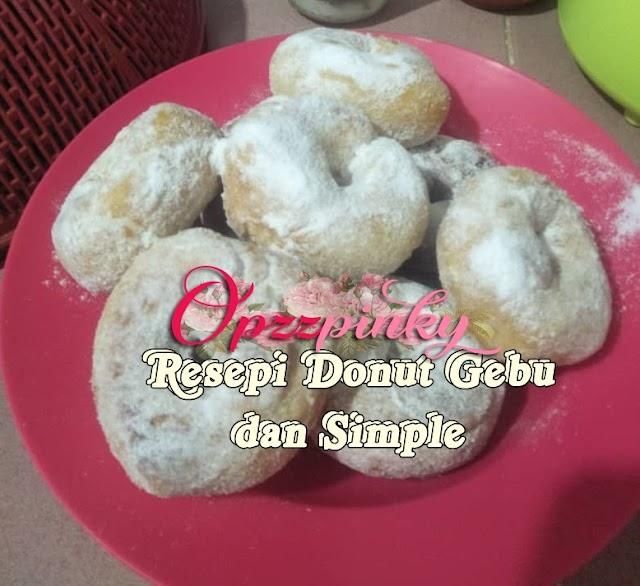 Resepi Donut Gebu Dan Simple