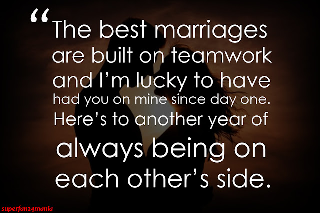 """""""The best marriages are built on teamwork and I'm lucky to have had you on mine since day one. Here's to another year of always being on each other's side."""""""