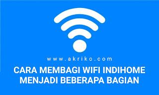 Membagi Wifi Indihome Menjadi Beberapa Nama
