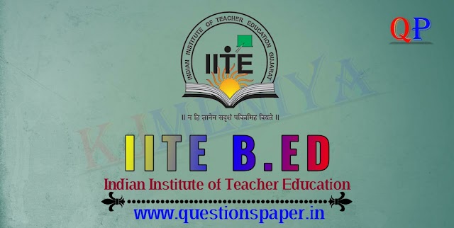 IITE B.Ed. Entrance Exam Question Paper & Provisional Answer key (02-08-2020)