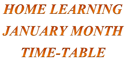 HOME LEARNING JANUARY MONTH TIME-TABLE