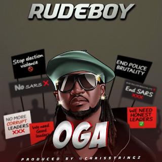 MUSIC: Rudeboy – Oga (Prod. Chrisstrings)