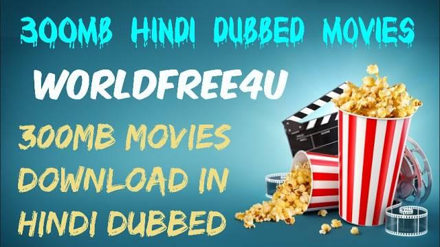 WorldFree4u - Download 300MB Movies Online FREE, 300mb movies download in hindi dubbed, 300mb movies