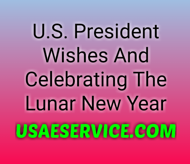 United states President Wishes And Celebrating The Lunar New Year