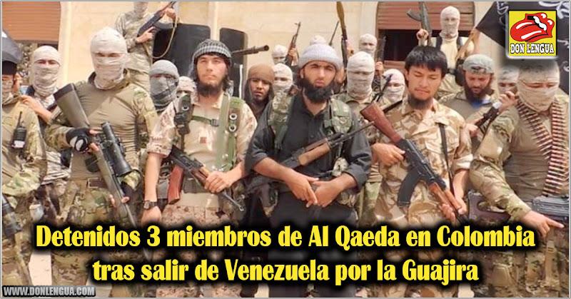 Detenidos 3 miembros de Al Qaeda en Colombia tras salir de Venezuela por la Guajira