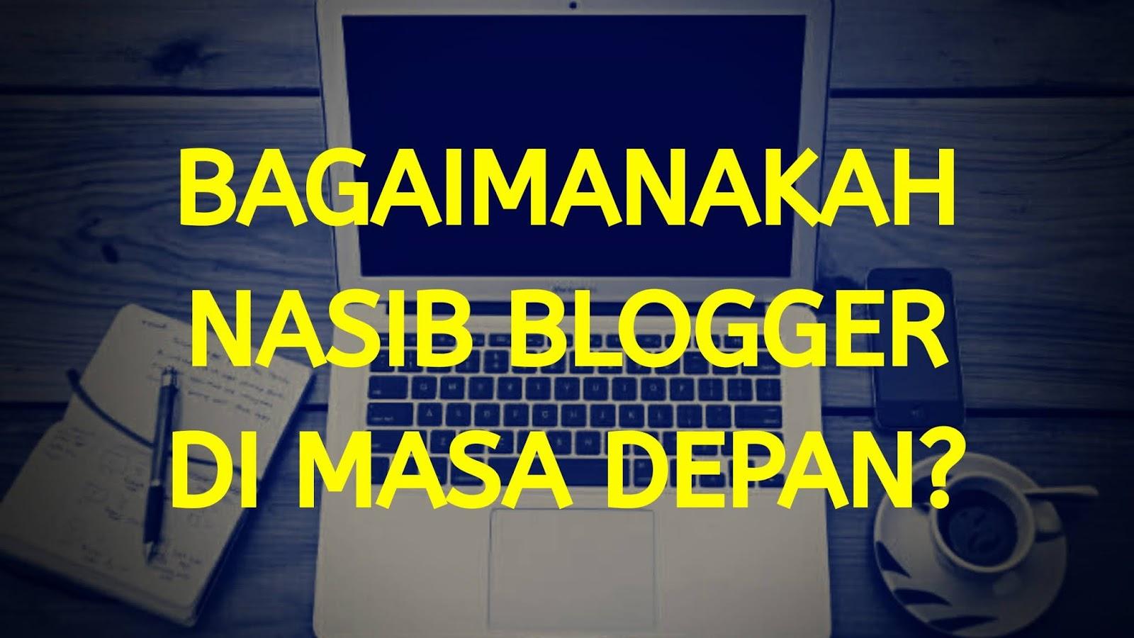 Masa depan blogger