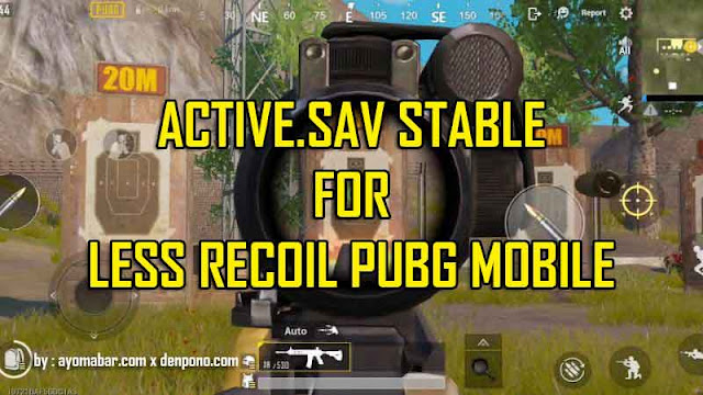 Baru! Active.sav Stable Less Recoil untuk PUBG Mobile