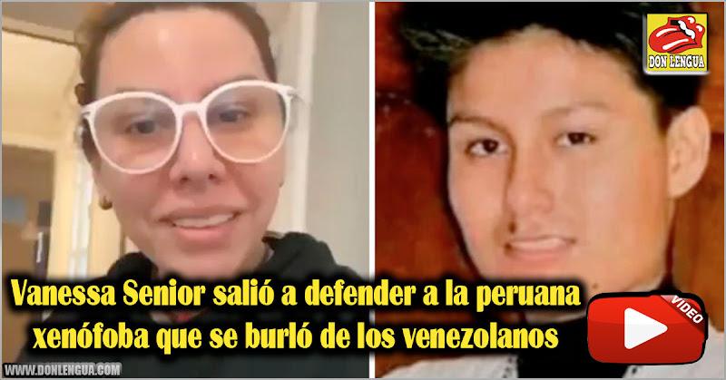 Vanessa Senior salió a defender a la peruana xenófoba que se burló de los venezolanos