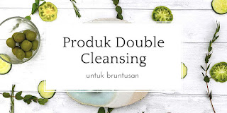Cara double cleansing