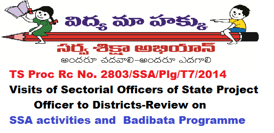 TS Proc Rc No. 2803/SSA/Plg/T7/2014 Visits of Sectorial Officers of State Project Officer to Districts-Review on SSA activities and Badibata Programme /2016/06/ts-proc-rc-no-2803ssaplgt72014-visits-of-sectorial-officers-of-state-project-officer-to-districts.html